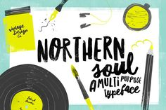 Northern Soul - Typeface by Ian Barnard on @creativemarket