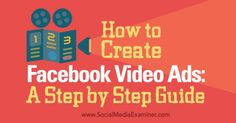socialkingmaker:  How to Create Facebook Video Ads: A Step by...