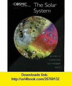 The Cosmic Perspective The Solar System (9780321503183) Jeffrey O. Bennett, Megan Donahue, Nicholas Schneider, Mark Voit , ISBN-10: 032150318X  , ISBN-13: 978-0321503183 ,  , tutorials , pdf , ebook , torrent , downloads , rapidshare , filesonic , hotfile , megaupload , fileserve