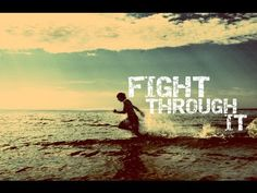 Fight Through It - Motivational Video - YouTube
