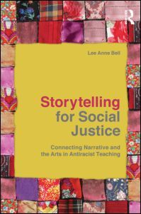 Storytelling for Social Justice: Connecting Narrative and the Arts in Antiracist Teaching (Paperback) - Routledge