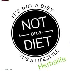 Not on a diet! Its Herbalife!