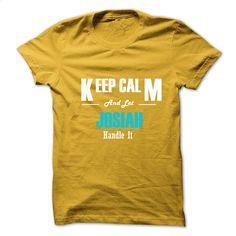 Keep Calm and Let JOSIAH Handle It T Shirt, Hoodie, Sweatshirts - shirt dress #Tshirt #clothing