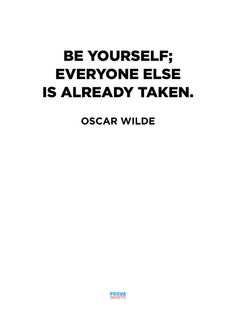 Be yourself; everyone else is already taken. #mumushappymoments #quotes