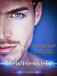 Romance and Fantasy for Cosmopolitan Girls: VOLERO' DA TE di Rossella C.
