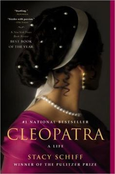 Cleopatra: a life by Stacy Schiff - The Pulitzer Prize-winning biographer brings to life the most intriguing woman in the history of the world: Cleopatra, the last queen of Egypt. Though her life spanned fewer than 40 years, it reshaped the contours of the ancient world.  Recommended by: Ralph Guiteau, Readers' Services Librarian