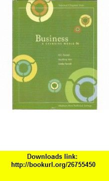 Selected Chapters from Business A Changing World (6th Ed) (9780077253448) O.C. Ferrell, Geoffrey Hirt, Linda Ferrell , ISBN-10: 0077253442  , ISBN-13: 978-0077253448 ,  , tutorials , pdf , ebook , torrent , downloads , rapidshare , filesonic , hotfile , megaupload , fileserve