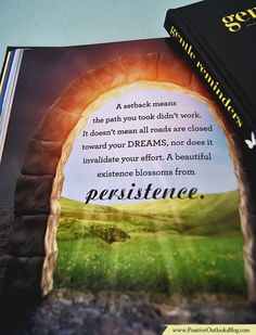 A setback means the path you took didn't work. It DOES NOT mean all roads are closed toward your dreams, nor does it invalidate your effort. A beautiful existence blossoms from persistence. —…