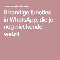 8 handige functies in WhatsApp die je nog niet kende Whatsapp Info, Whatsapp Tricks, Apps, Cheap Smartphones, Internet, Best Smartphone, Android Smartphone, Blog Tips, Getting Things Done