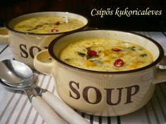 Csípős kukoricaleves Cheeseburger Chowder, Food And Drink, Recipes, Soups, Gourmet, Soup, Ripped Recipes, Cooking Recipes