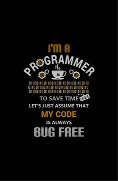 Funny programmer's sayings.. Perfect Tee Shirt for programmers. Awesome Colors available. Not Sold in Store!! Guaranteed Safe and Secure checkout via: PayPal   VISA   MASTERCARD Women's Styles and a Stunning Mug also available #Bugs #Bug #Debugging #Programming #Programmer #Programmers #Coding #Coder #Coders #ComputerProgrammer #ProgrammingHumor #ProgrammingFun #Geeky #Geek #Nerdy #Nerd