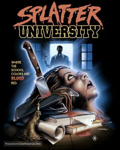 Australian movie poster image for Splatter University The image measures 720 * 900 pixels and is 511 kilobytes large. Horror Movie Posters, Action Movie Poster, Movie Poster Art, Film Posters, Best Horror Movies List, 1980s Horror Movies, Scary Movies, Netflix Horror, Zombie Movies