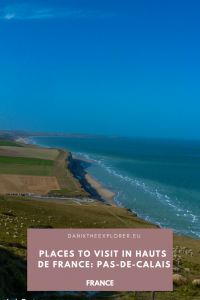 Places to visit in Hauts de France: Pas-de-Calais - Danik the Explorer