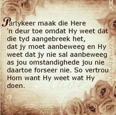 Partykeer maak die Here n deur toe. Positive Thoughts, Positive Quotes, Uplifting Quotes, Inspirational Quotes, Bible Quotes, Qoutes, Scripture Verses, Lekker Dag, Afrikaanse Quotes
