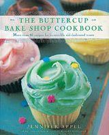 The Buttercup Bake Shop Cookbook by Jennifer Appel