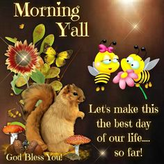 Morning Y'all, God Bless You.