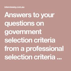Answers To Your Questions On Government Selection Criteria From A  Professional Selection Criteria Writer