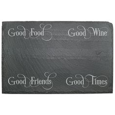 """This elegant Slate Server is beautifully crafted of natural stone mined in Vermont. Laser etched with """"Good Food, Good Wine, Good Friends, Good Times,"""" this unique piece is great for serving cheese or appetizers and has cork feet to protect your table. Tile Crafts, Wood Crafts, Project Ideas, Craft Projects, Slate Cheese Board, Craft Night, Chalk Art, Glass Etching, Kitchen Gadgets"""