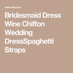 Bridesmaid Dress Wine Chiffon Wedding DressSpaghetti Straps