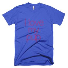 Love my Pup Short sleeve dog t-shirt