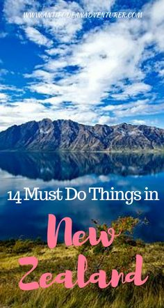 14 must do things in New Zealand! #NZ