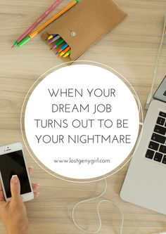 Guest Post: When Your Dream Job Turns Out To Be Your Nightmare