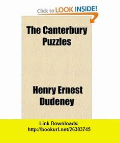 The Canterbury Puzzles (9781153806220) Henry Ernest Dudeney , ISBN-10: 1153806223  , ISBN-13: 978-1153806220 ,  , tutorials , pdf , ebook , torrent , downloads , rapidshare , filesonic , hotfile , megaupload , fileserve