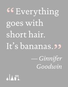 Wise quote for short haired girls.