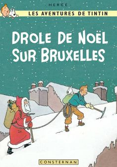 Another imaginary Tintin cover... This time I simply used an existing non-album Christmas illustration by Hergé and reworked it to fit in an album cover. « Drôle de Noël sur Bruxelles » (An odd Bru...