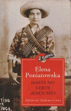 Hasta no verte, Jesús Mío, Elena Poniatowska. Tuve que leerla para la universidad, no estuvo mal...