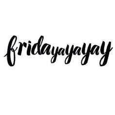 #friday #friyay
