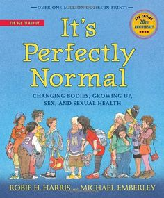It's Perfectly Normal: Changing Bodies, Growing Up, Sex, and Sexual Health (The Family Library) by Robie H. Harris