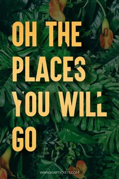 Oh the places you will go. Travel Quotes #travelquotes #travel #quotes