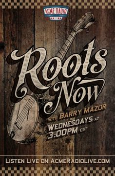 Hosted by journalist Barry Mazor, Roots Now is a unique weekly program designed to connect the dots between the deep roots of music from past eras with the impassioned new variations of today's artists. Covering trending local, regional and national music scenes, Roots Now combines conversation and artist interviews with spins of the latest roots music, diving deep into the Acme catalogue of country, blues, Americana, folk, bluegrass, rock and old-school jazz. Airing live on Wednesdays at…