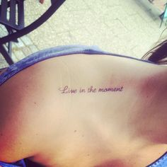 New tattoo... Live in the moment