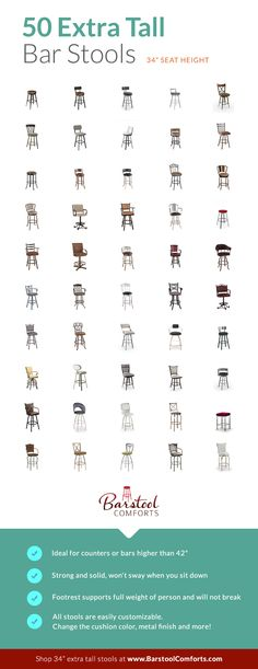 """Looking for stools for your counter or bar that's higher than 42""""? We recommend a 34"""" seat height stool for the most comfortable seating.   Shop our big collection (over 150) of extra tall spectator height bar stools at BarstoolComforts.com."""
