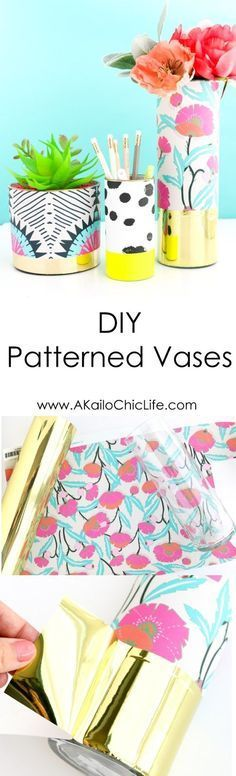 DIY your own Oh Joy! for Target Inspired patterned vases using wallpaper and vinyl! Neon, Gold, colorful DIY vases - easy craft - Home decor pieces easily customized to your tastes - succulent planters and pencil cup