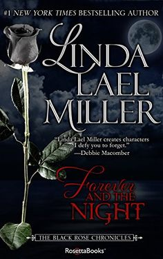 Forever and the Night (Black Rose Chronicles Book 1) by Linda Lael Miller http://www.amazon.com/dp/B01698OCT6/ref=cm_sw_r_pi_dp_iVoTwb11FR805