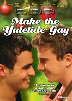 Make the Yuletide Gay (2009) - such a well done movie.