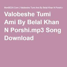 Valobeshe Tumi Ami By Belal Khan N Porshi.mp3 Song Download
