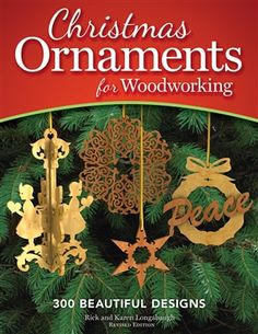 Christmas Ornaments for Woodworking, Revised Edition by Rick and Karen Longabaugh