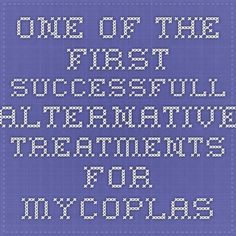 One of the first successfull alternative treatments for mycoplasma's