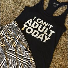 """JUST IN """"I Cant Adult Today"""" Racer Back Tank For when you just can't say the words to express how you feel Racer back tank in black from Salt Lake Clothing. Super cute paired with just about anythingMaterial is 40% polyester 60% cotton and fits true to size. No traded discount applied if bundled Salt Lake Clothing Tops Tank Tops"""