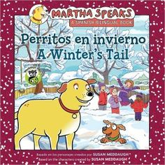 Join Martha and Skitsy as they share an adventure with their humans in Perritos en invierno/A Winter's Tail. Based on the characters created by Susan Meddaugh and adapted by Karen Barrs. Learn the story of why Skitsy is afraid of hockey pucks in this exciting story, written in both Spanish and English.