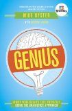 GENIUS by Mike Byster - Genius isn't always genetic. It can be learned!  Everyone has the capacity for genius; you can develop a mind to rival the greats. Genius is the key to being more successful, imaginative, confident, adaptable to change, and more effective at work, home, school, and life.