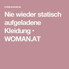 Nie wieder statisch aufgeladene Kleidung • WOMAN.AT