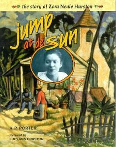 Cover image for Jump at de sun : the story of Zora Neale Hurston