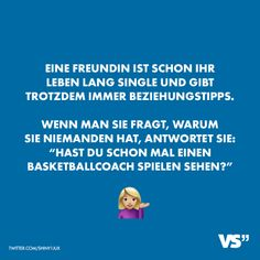 """A friend has been single all her life and still gives relationship tips. When asked why she doesn't have anyone, she replies, """"Have you ever seen a basketball coach play? Crazy Love Quotes, Bible Quotes About Love, Disney Love Quotes, Love Quotes For Wife, Famous Love Quotes, Couples Quotes Love, Love Memes, 9gag Funny, Funny Facts"""