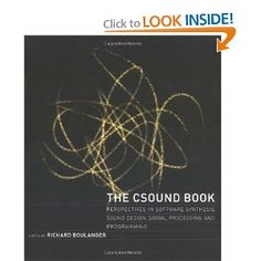 The Csound Book edited by Richard Boulanger.  A really good book on Csound, though it is referencing an out of date version of the programs. There are CD-Roms in the back of the book that have the versions discussed though. I have misplaced my copy and plan on buying this book again. $50
