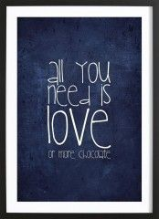 All you need is love & chocolate - Premium Poster gerahmt